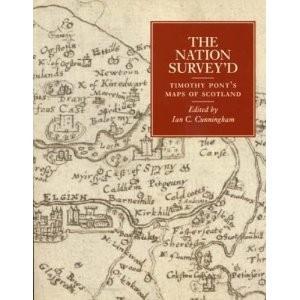 The Nation Survey'd: Timothy Pont's maps of Scotland