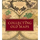Collecting Old Maps by F.J. Manasek and Marti Griggs
